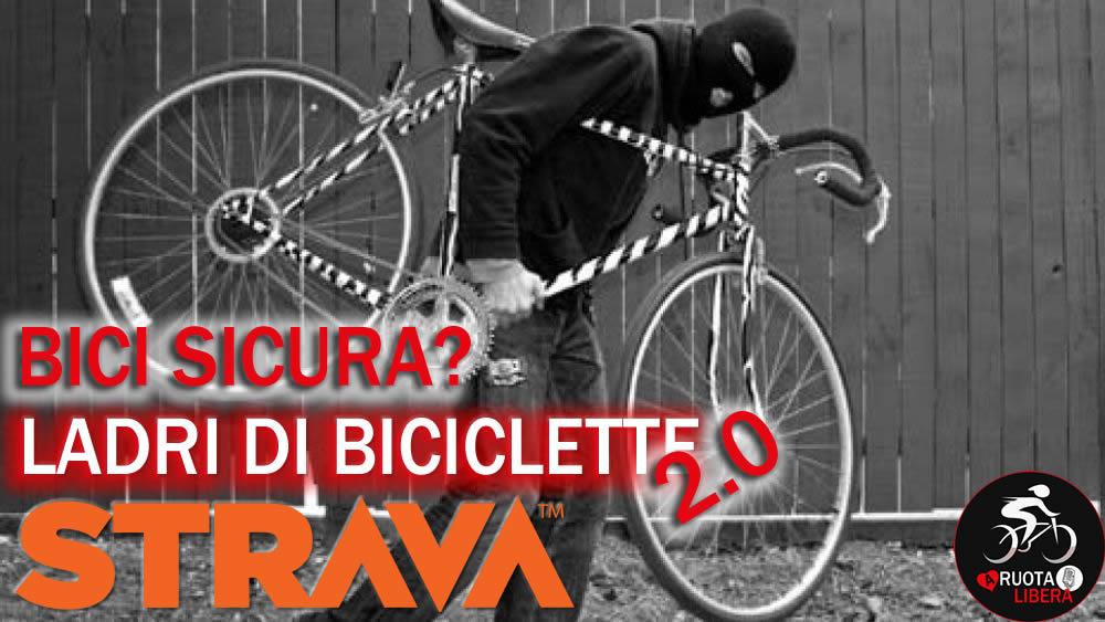 Sicurezza in bici, ladri di biciclette con strava!